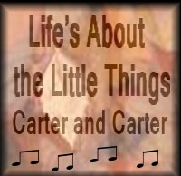 Life's About the Little Things - Carter and Carter