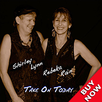 Take on Today - Rebeka Rain and Shirley Lynn
